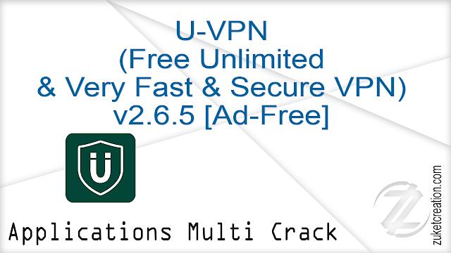 U-VPN (Free Unlimited & Very Fast & Secure VPN) v2.6.5 [Ad-Free]